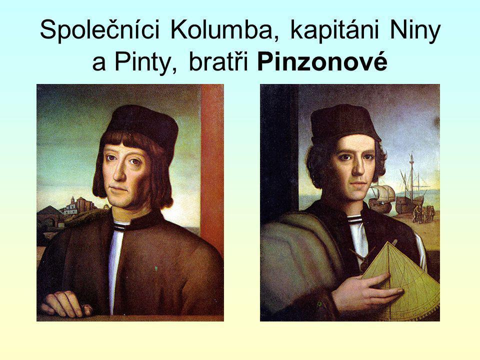 Společníci Kolumba, kapitáni Niny a Pinty, bratři Pinzonové