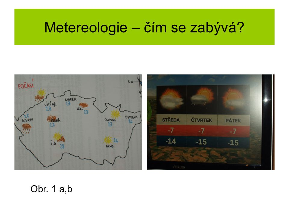 Metereologie – čím se zabývá? Obr. 1 a,b