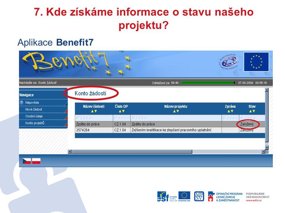 7. Kde získáme informace o stavu našeho projektu? Aplikace Benefit7