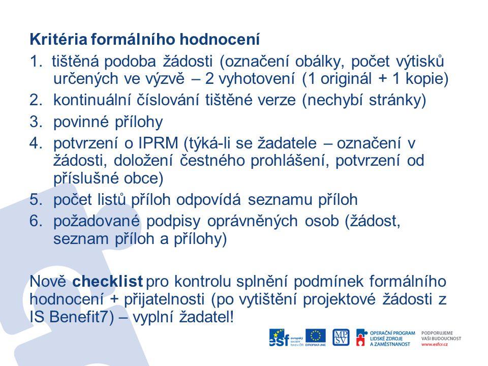 Kritéria formálního hodnocení 1. tištěná podoba žádosti (označení obálky, počet výtisků určených ve výzvě – 2 vyhotovení (1 originál + 1 kopie) 2.kont