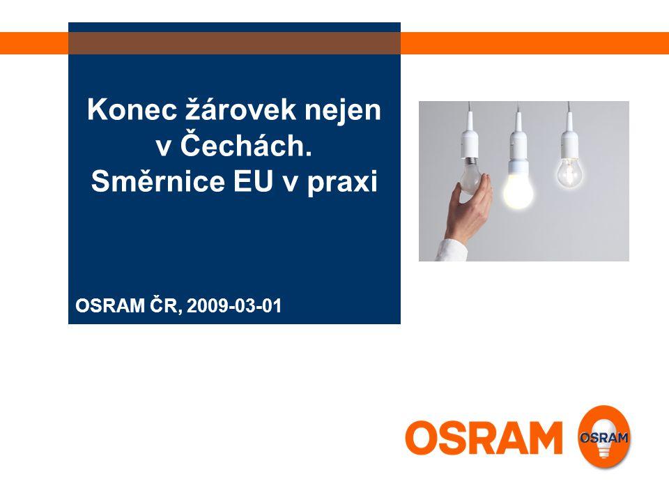 OSRAM ČR, 2009-03-01 Konec žárovek nejen v Čechách. Směrnice EU v praxi