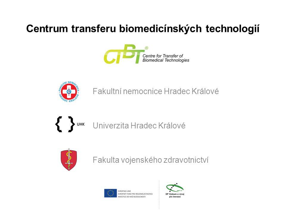Centrum transferu biomedicínských technologií Fakultní nemocnice Hradec Králové Univerzita Hradec Králové Fakulta vojenského zdravotnictví