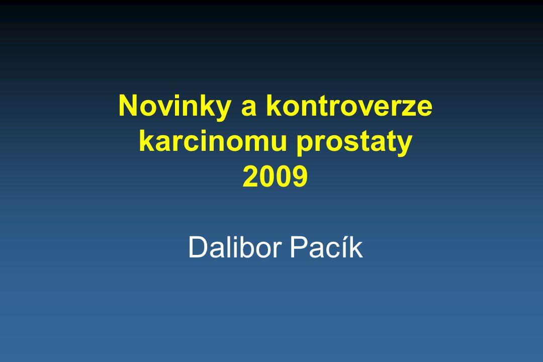 Novinky a kontroverze karcinomu prostaty 2009 Dalibor Pacík