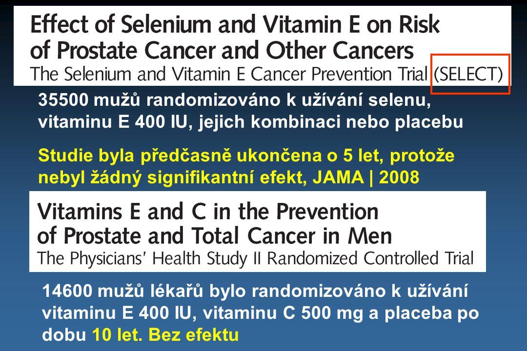 35500 mužů randomizováno k užívání selenu, vitaminu E 400 IU, jejich kombinaci nebo placebu Studie byla předčasně ukončena o 5 let, protože nebyl žádn