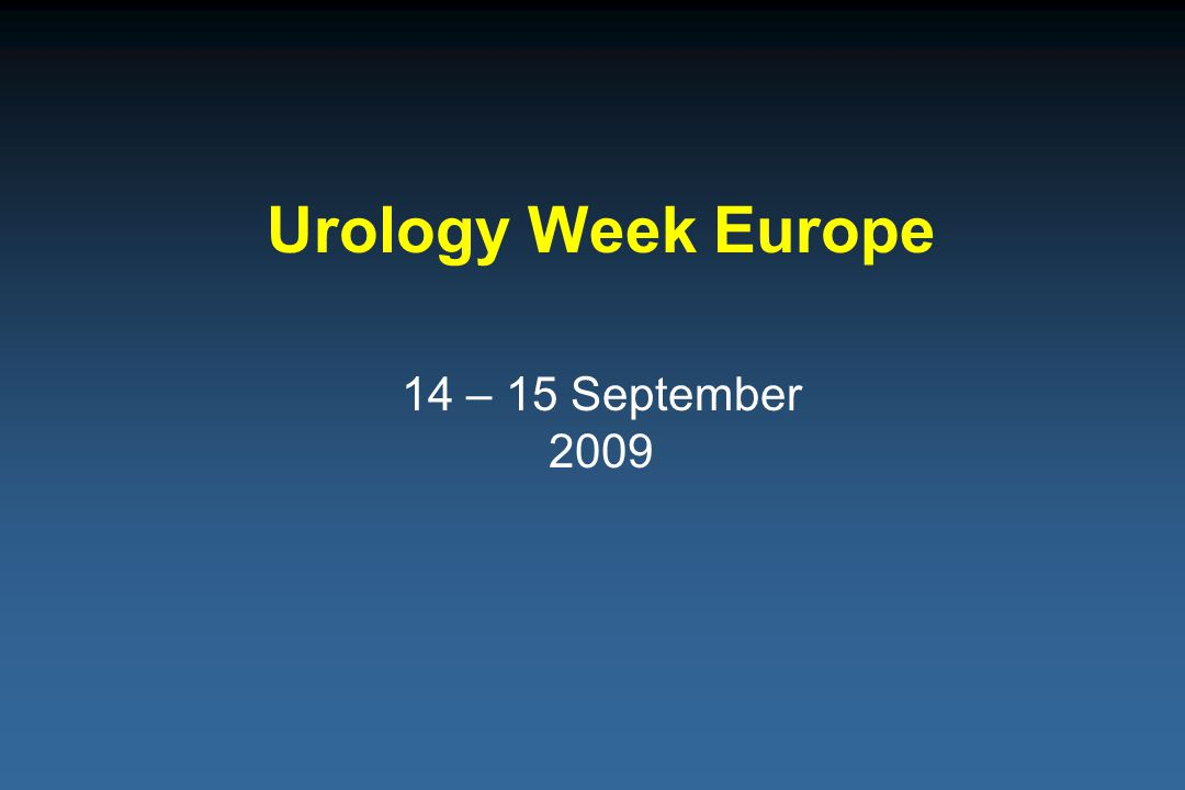 Urology Week Europe 14 – 15 September 2009