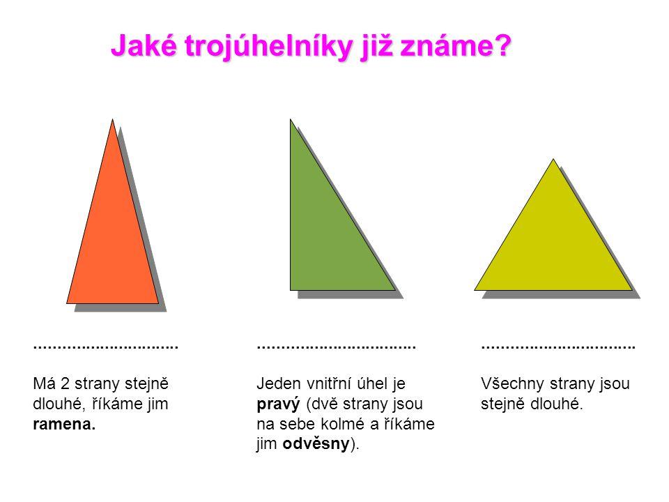 Jaké trojúhelníky již známe?...............................