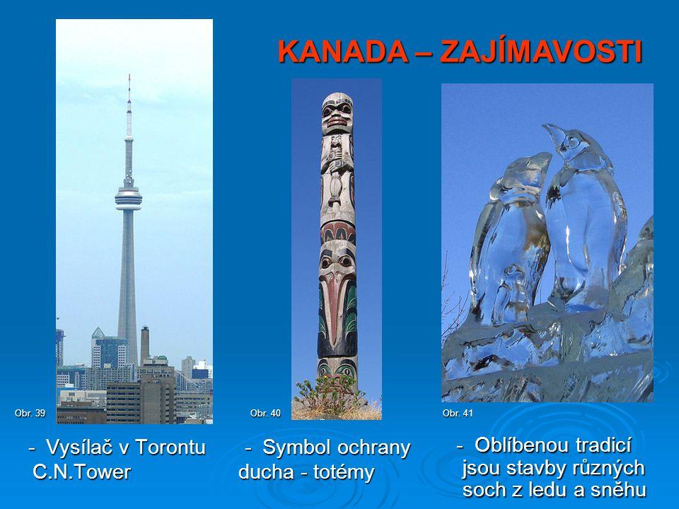 - Vysílač v Torontu C.N.Tower - Vysílač v Torontu C.N.Tower KANADA – ZAJÍMAVOSTI Obr. 39 - Oblíbenou tradicí jsou stavby různých soch z ledu a sněhu -