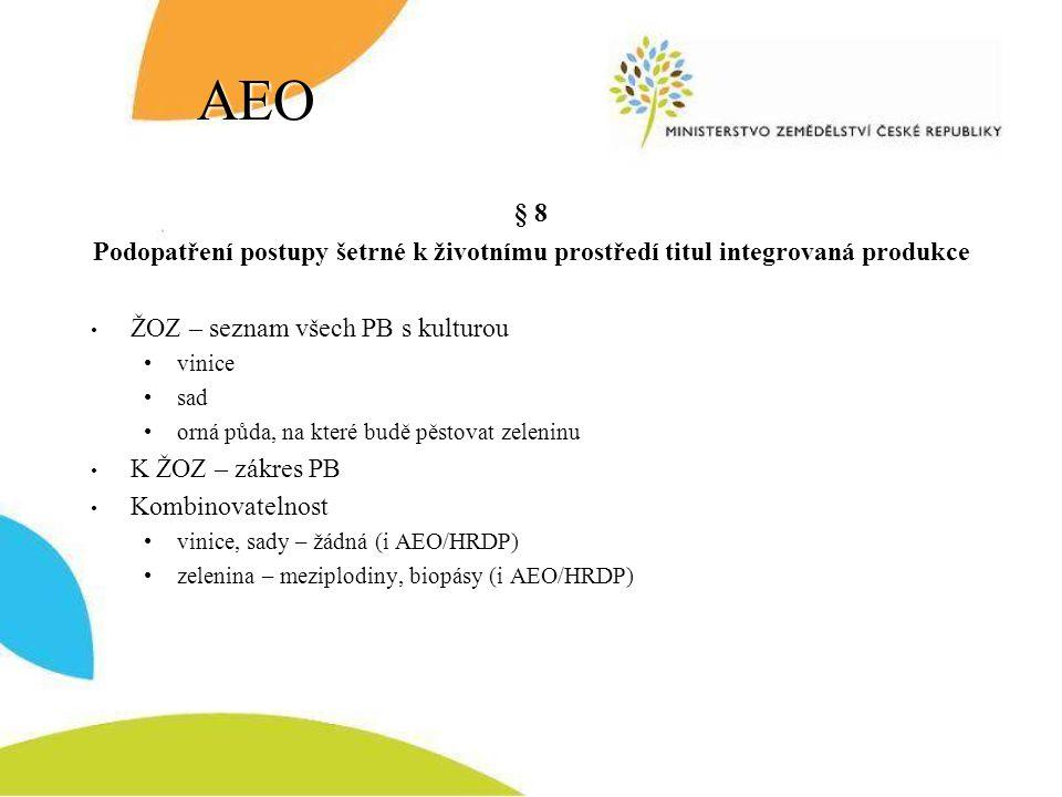 AEO § 8 Podopatření postupy šetrné k životnímu prostředí titul integrovaná produkce ŽOZ – seznam všech PB s kulturou vinice sad orná půda, na které bu
