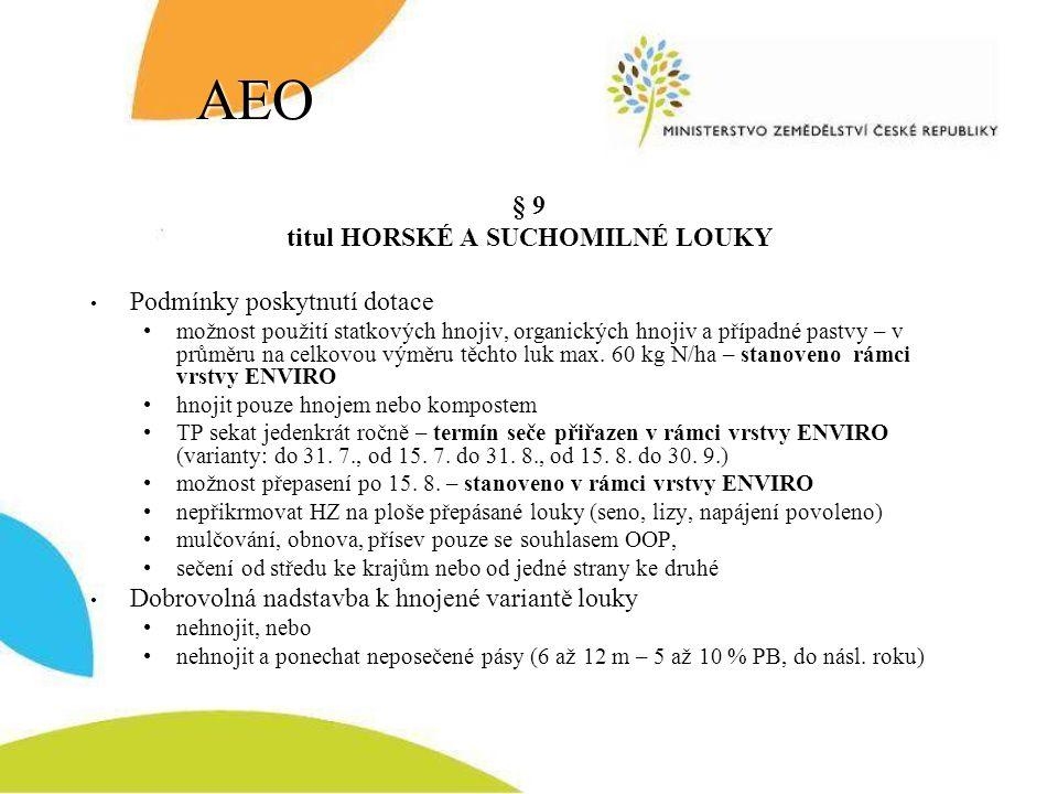 AEO § 9 titul HORSKÉ A SUCHOMILNÉ LOUKY Podmínky poskytnutí dotace možnost použití statkových hnojiv, organických hnojiv a případné pastvy – v průměru