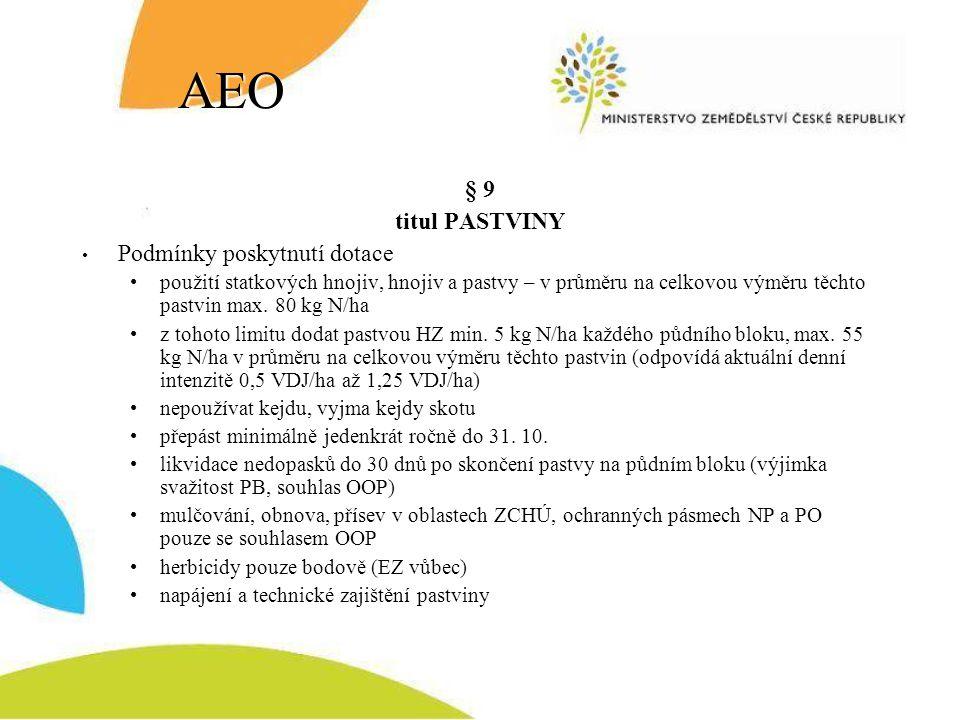 AEO § 9 titul PASTVINY Podmínky poskytnutí dotace použití statkových hnojiv, hnojiv a pastvy – v průměru na celkovou výměru těchto pastvin max. 80 kg