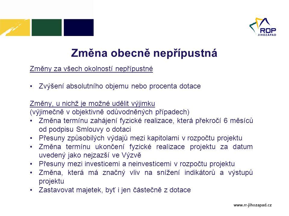 www.rr-jihozapad.cz Změna obecně nepřípustná Změny za všech okolností nepřípustné Zvýšení absolutního objemu nebo procenta dotace Změny, u nichž je mo