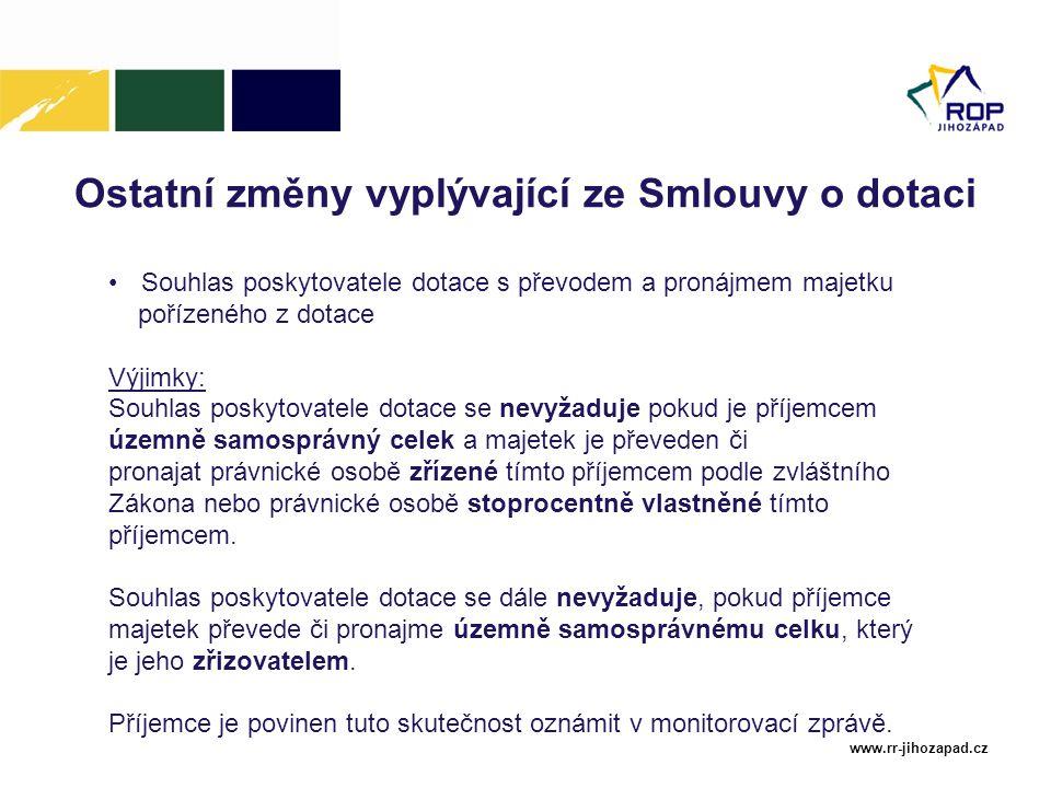 www.rr-jihozapad.cz Ostatní změny vyplývající ze Smlouvy o dotaci Souhlas poskytovatele dotace s převodem a pronájmem majetku pořízeného z dotace Výji