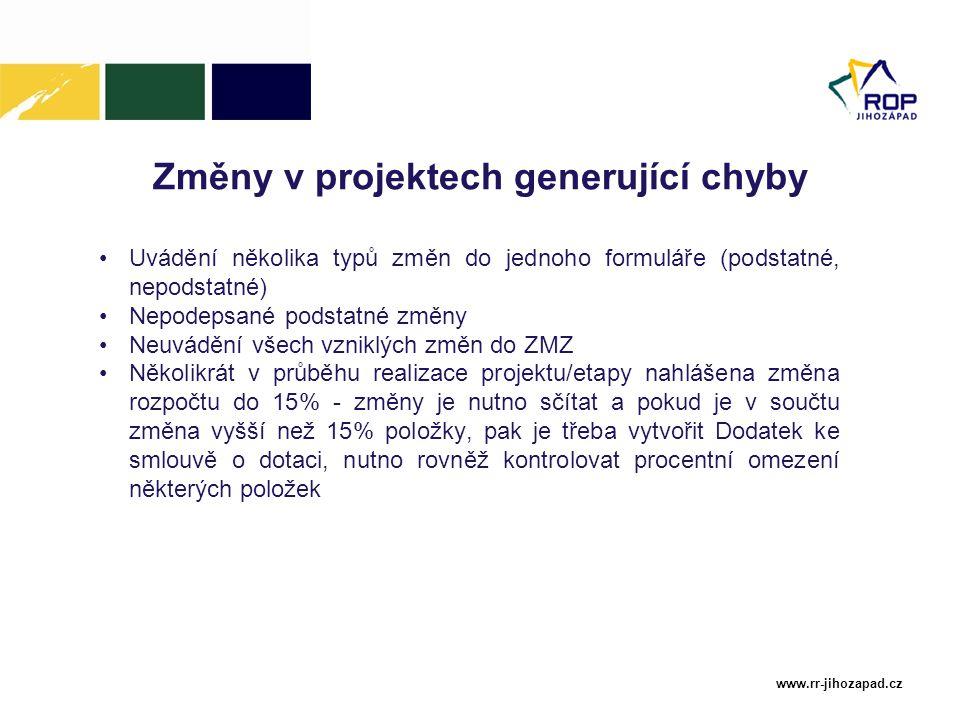 www.rr-jihozapad.cz Změny v projektech generující chyby Uvádění několika typů změn do jednoho formuláře (podstatné, nepodstatné) Nepodepsané podstatné