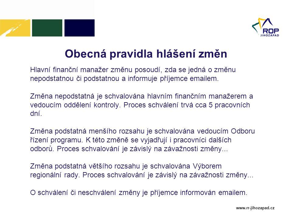 www.rr-jihozapad.cz Obecná pravidla hlášení změn Hlavní finanční manažer změnu posoudí, zda se jedná o změnu nepodstatnou či podstatnou a informuje příjemce emailem.