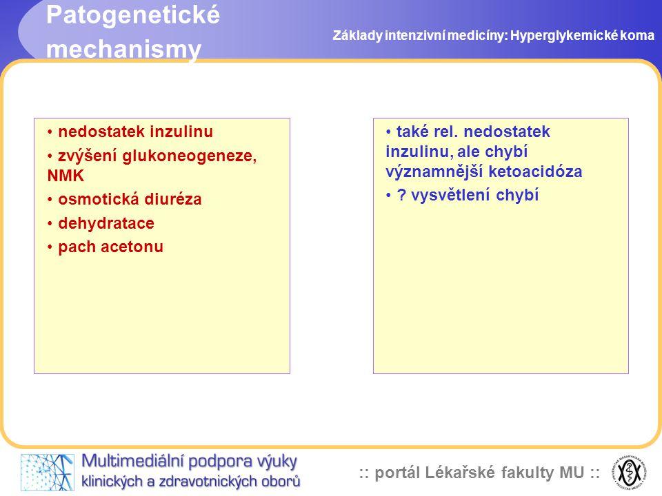 :: portál Lékařské fakulty MU :: Základy intenzivní medicíny: Hyperglykemické koma také rel. nedostatek inzulinu, ale chybí významnější ketoacidóza ?