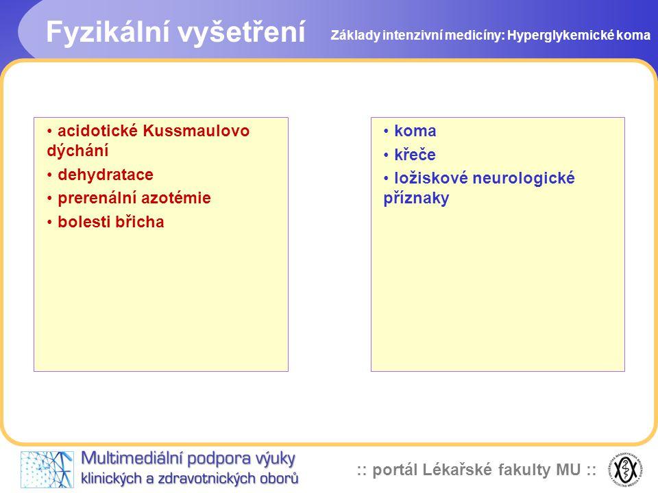 :: portál Lékařské fakulty MU :: Základy intenzivní medicíny: Hyperglykemické koma koma křeče ložiskové neurologické příznaky acidotické Kussmaulovo d