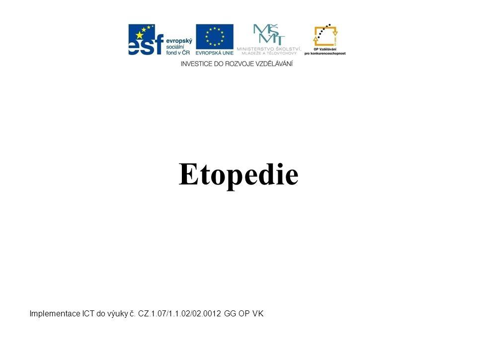 Druhy útěků: reaktivní, impulzívní plánované a připravované opakované chorobné toulání Implementace ICT do výuky č.