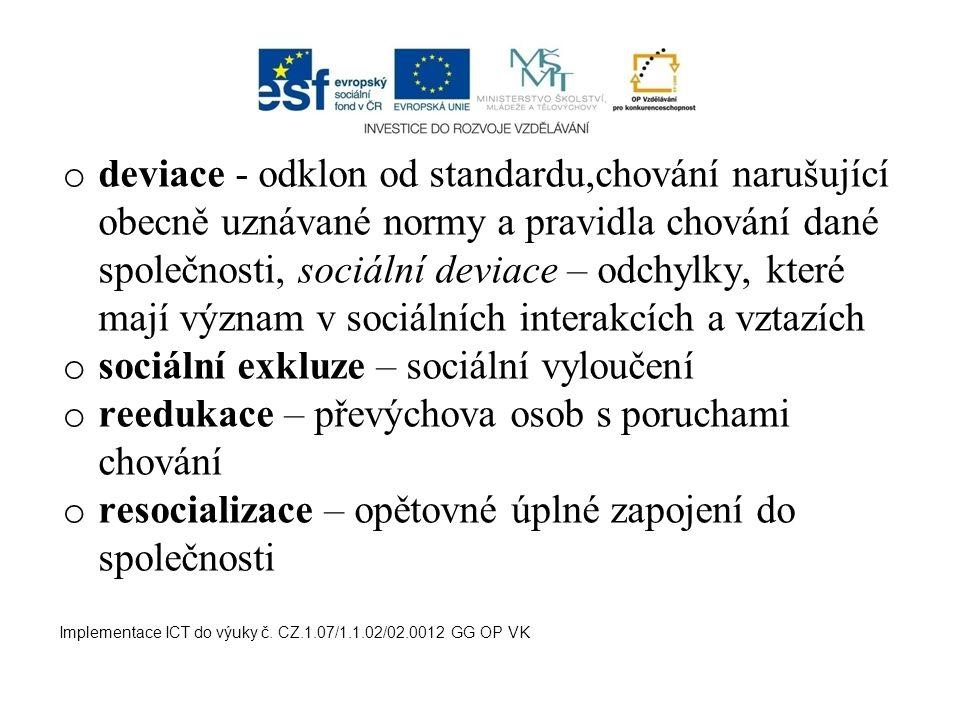 3) sociální péče sociální pracovníci a kurátoři terapeutické komunity streetworkeři Implementace ICT do výuky č.