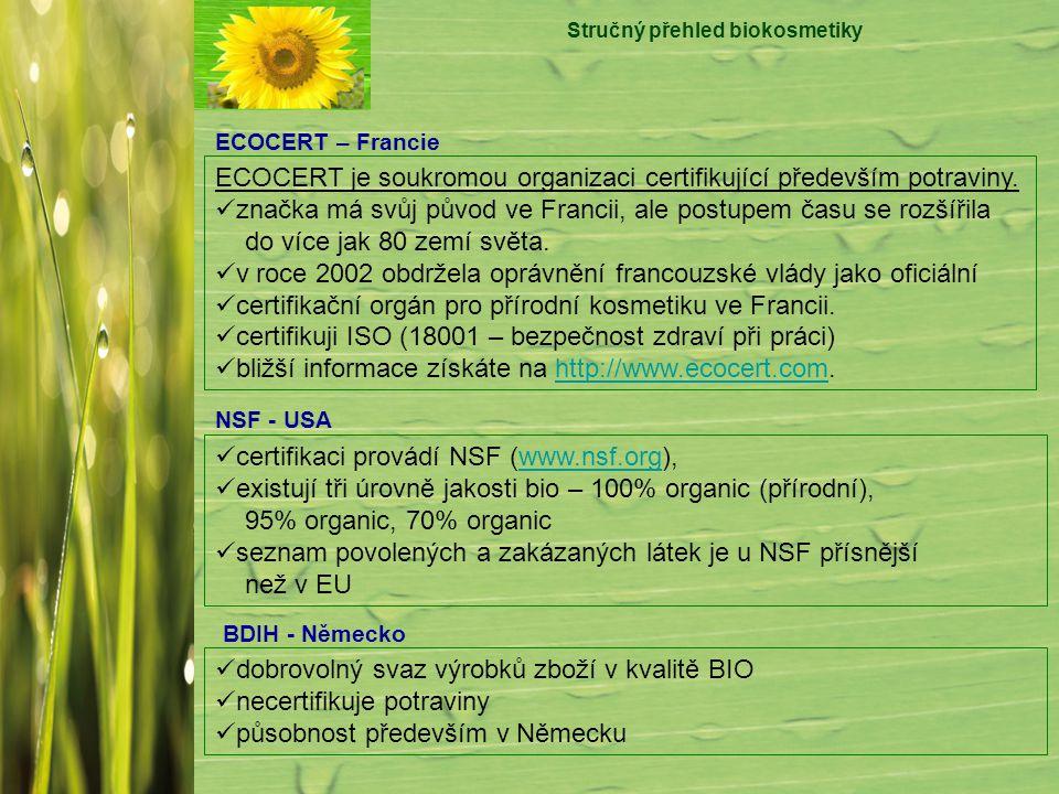 Stručný přehled biokosmetiky ECOCERT – Francie ECOCERT je soukromou organizaci certifikující především potraviny. značka má svůj původ ve Francii, ale