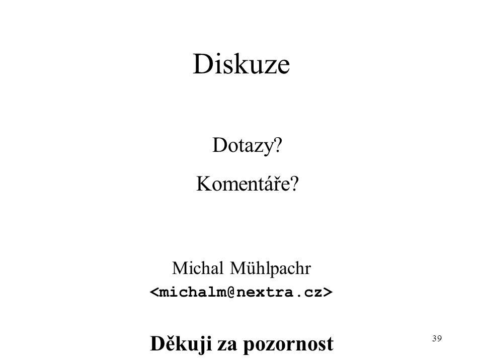39 Diskuze Dotazy Komentáře Michal Mühlpachr Děkuji za pozornost