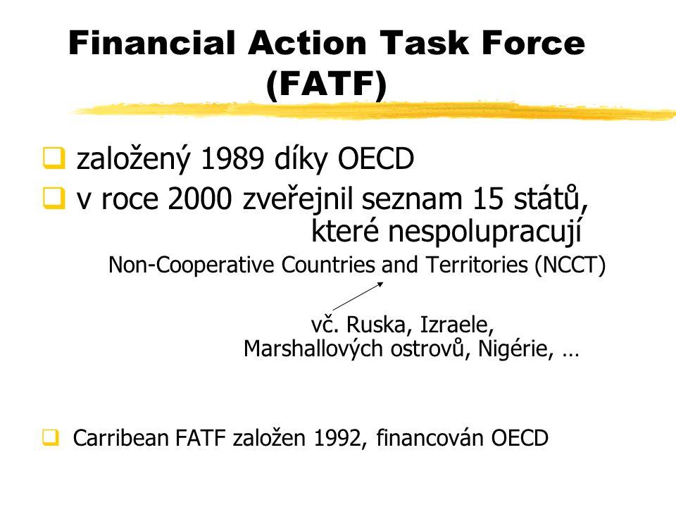 Financial Action Task Force (FATF)  založený 1989 díky OECD  v roce 2000 zveřejnil seznam 15 států, které nespolupracují Non-Cooperative Countries a