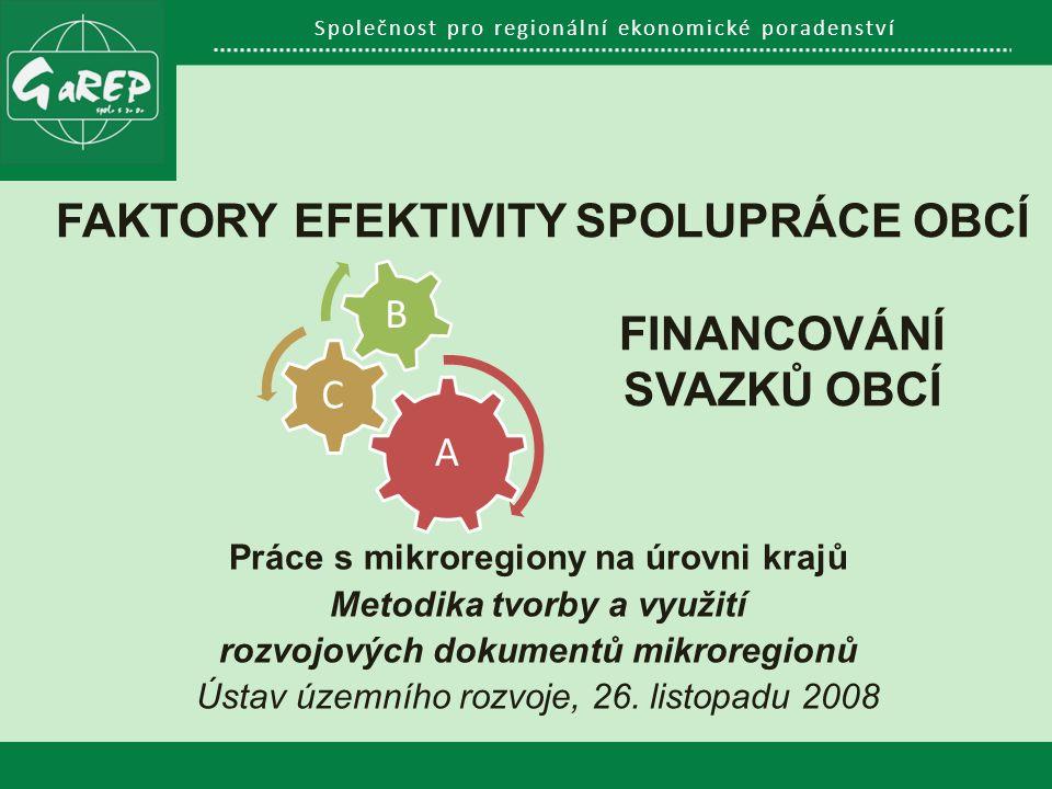 Společnost pro regionální ekonomické poradenství FAKTORY EFEKTIVITY SPOLUPRÁCE OBCÍ FINANCOVÁNÍ SVAZKŮ OBCÍ Práce s mikroregiony na úrovni krajů Metod