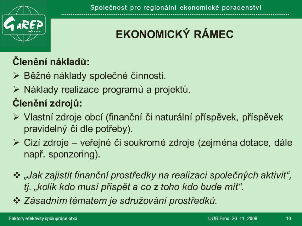 Společnost pro regionální ekonomické poradenství EKONOMICKÝ RÁMEC Členění nákladů:  Běžné náklady společné činnosti.  Náklady realizace programů a p
