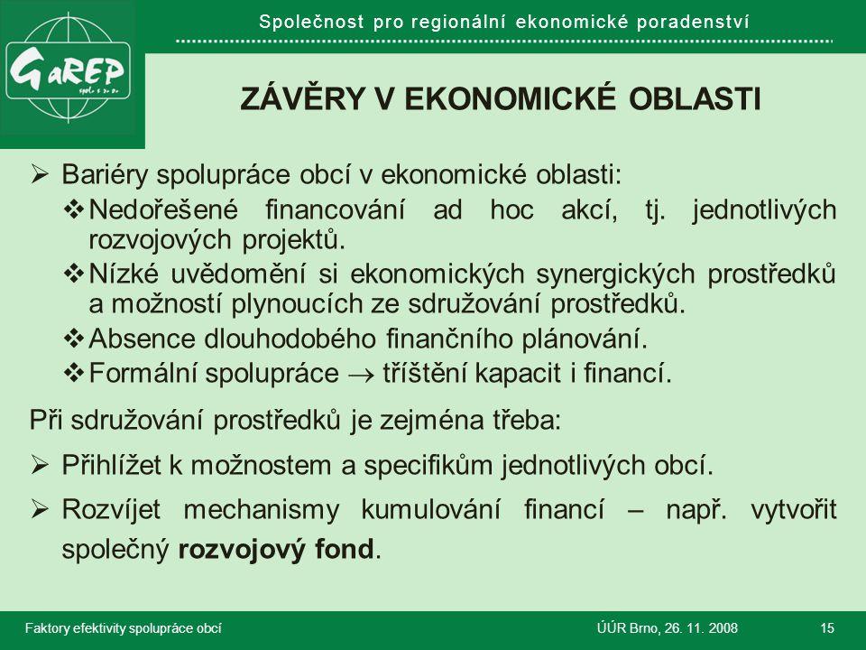 Společnost pro regionální ekonomické poradenství ZÁVĚRY V EKONOMICKÉ OBLASTI  Bariéry spolupráce obcí v ekonomické oblasti:  Nedořešené financování ad hoc akcí, tj.
