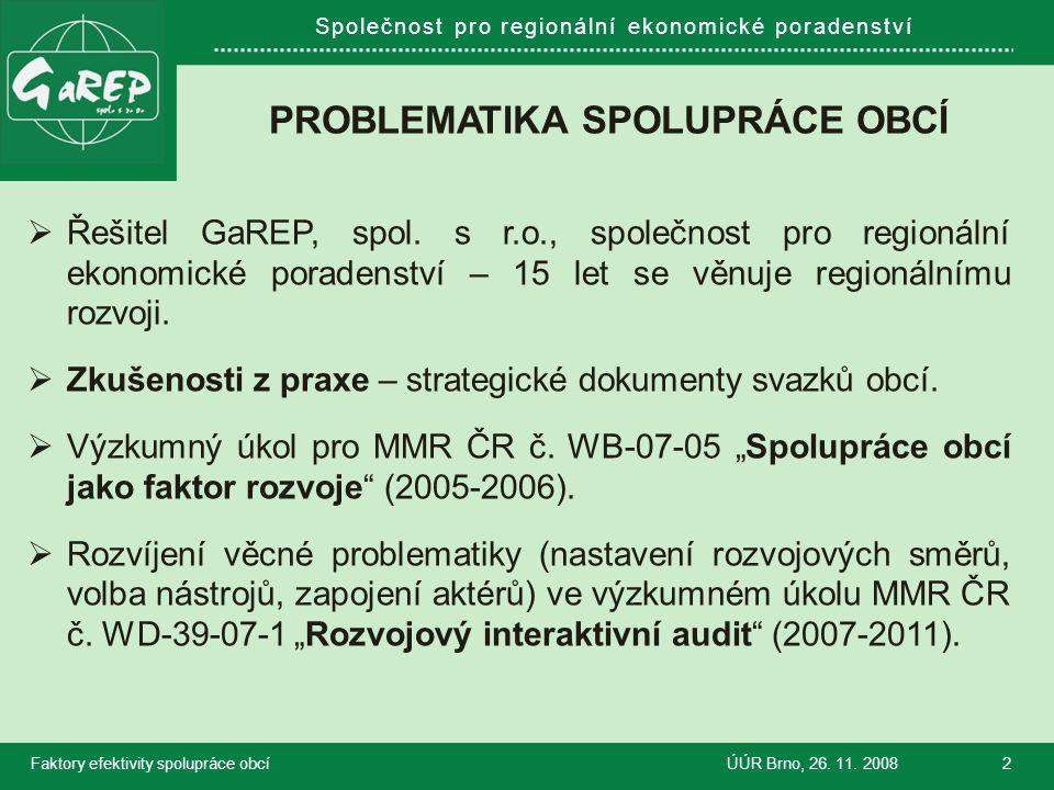 Společnost pro regionální ekonomické poradenství PROBLEMATIKA SPOLUPRÁCE OBCÍ  Řešitel GaREP, spol.