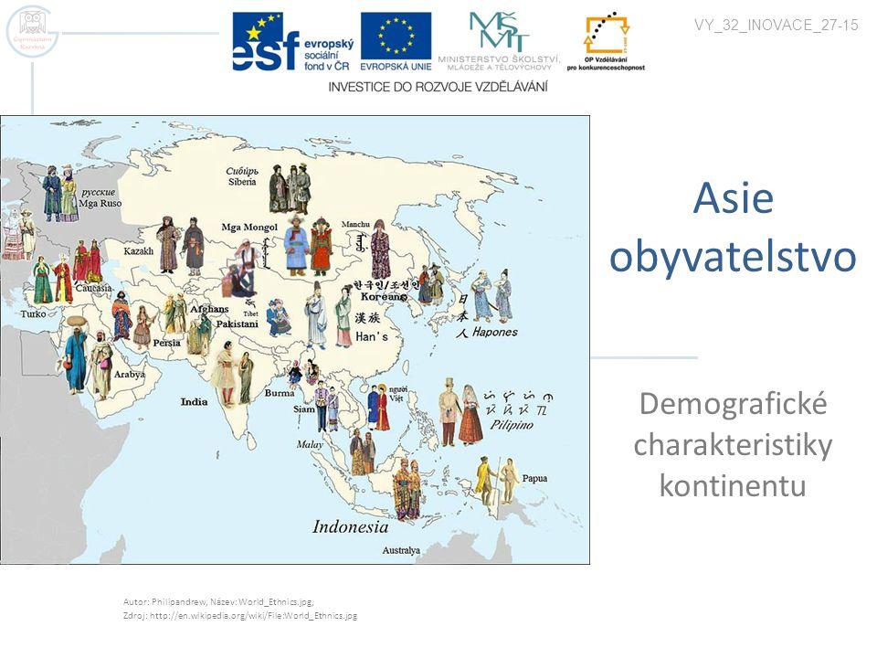 Základní demografické charakteristiky  Nejlidnatější kontinent – 4,2 mld.
