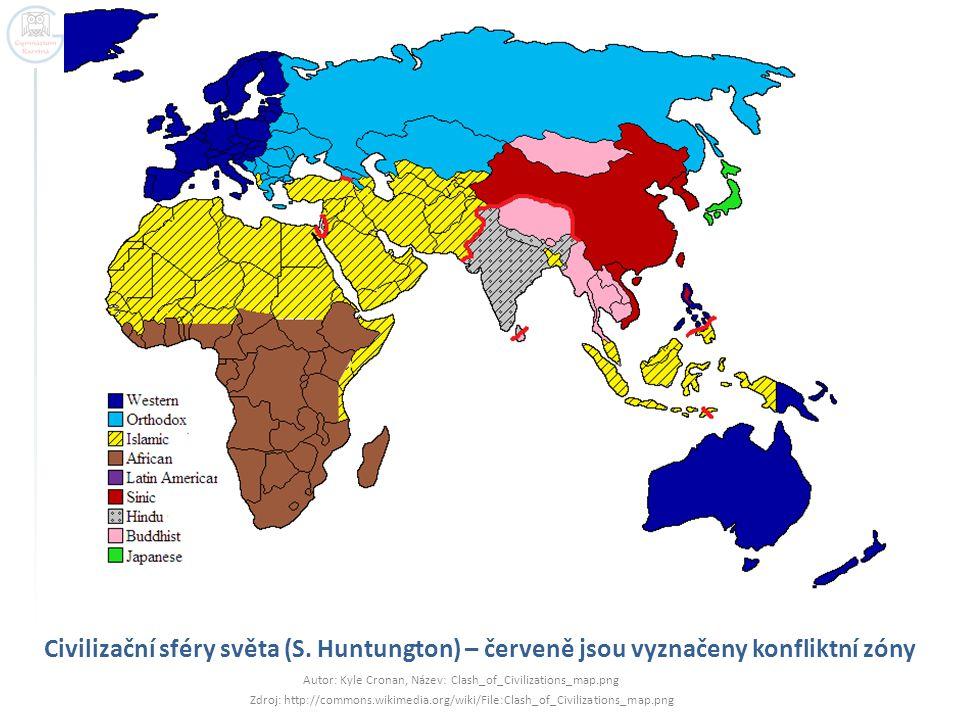 Civilizační sféry světa (S. Huntungton) – červeně jsou vyznačeny konfliktní zóny Autor: Kyle Cronan, Název: Clash_of_Civilizations_map.png Zdroj: http
