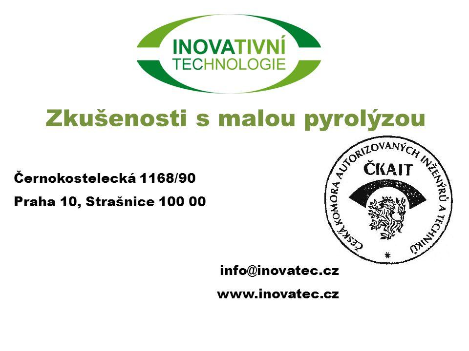 Zkušenosti s malou pyrolýzou Černokostelecká 1168/90 Praha 10, Strašnice 100 00 info@inovatec.cz www.inovatec.cz