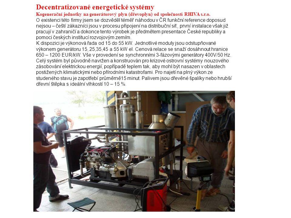 Decentratizované energetické systémy Kogenerační jednotky na generátorový plyn (dřevoplyn) od společnosti RHIVA s.r.o.