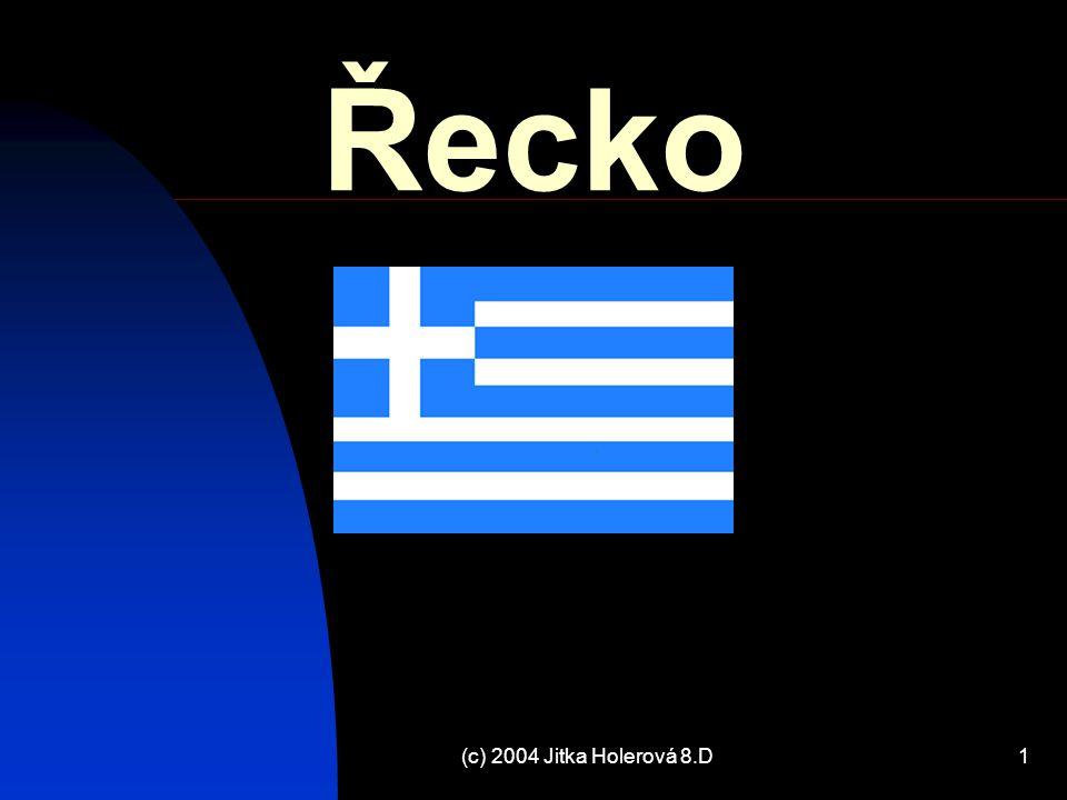 (c) 2004 Jitka Holerová 8.D1 Řecko
