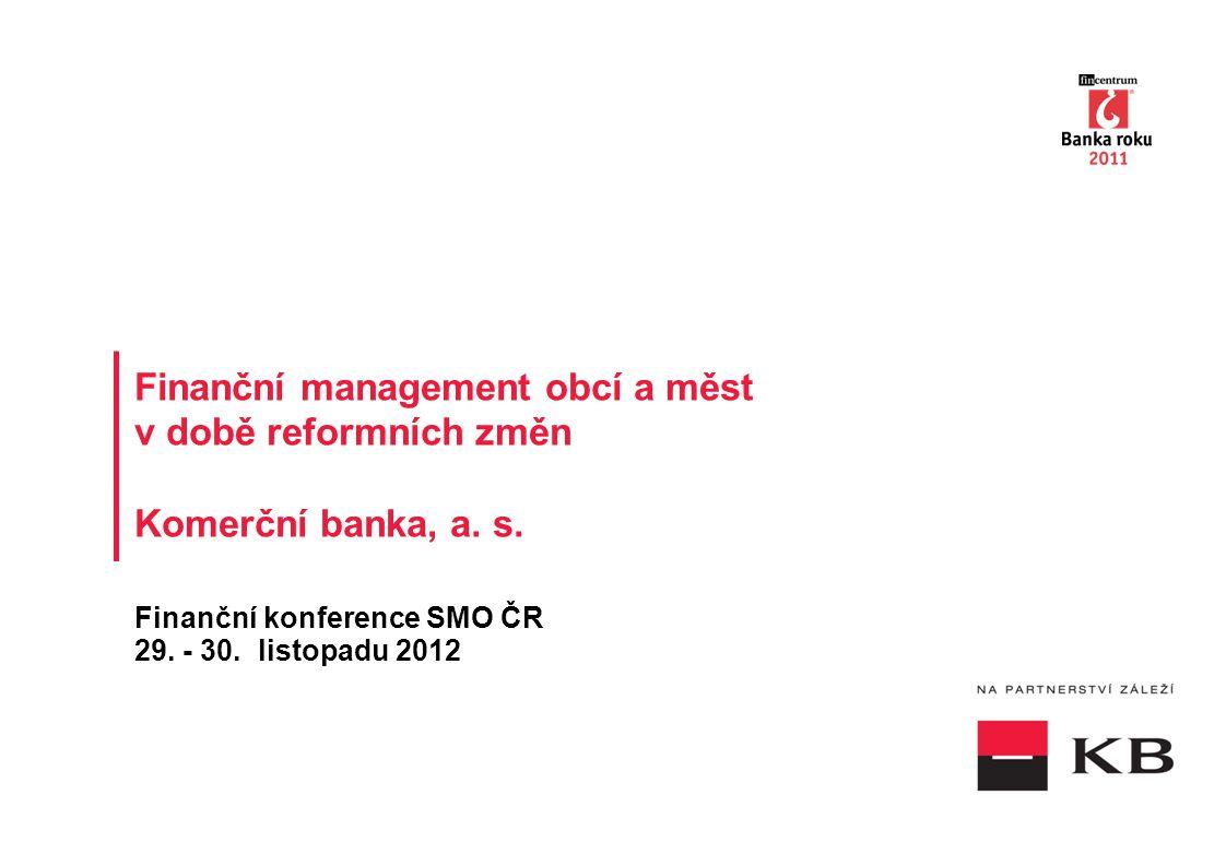 Finanční management obcí a měst v době reformních změn Komerční banka, a.