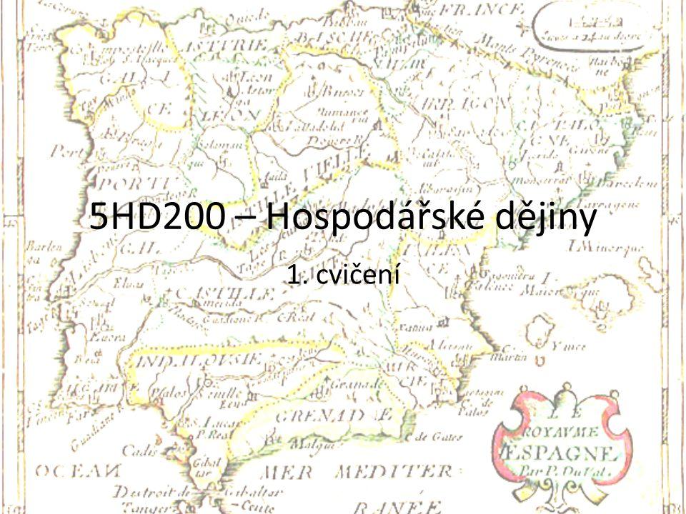 5HD200 – Hospodářské dějiny 1. cvičení