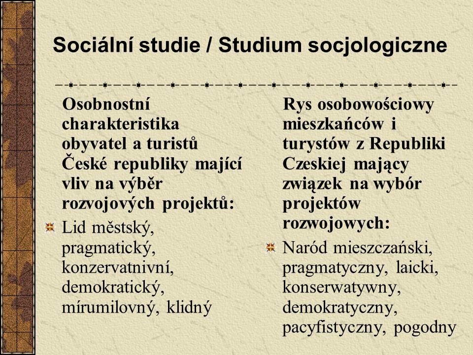 Sociální studie / Studium socjologiczne Osobnostní charakteristika obyvatel a turistů České republiky mající vliv na výběr rozvojových projektů: Lid m