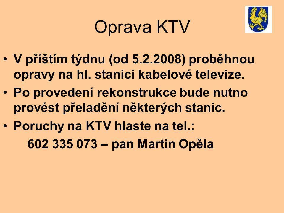 Oprava KTV V příštím týdnu (od 5.2.2008) proběhnou opravy na hl.