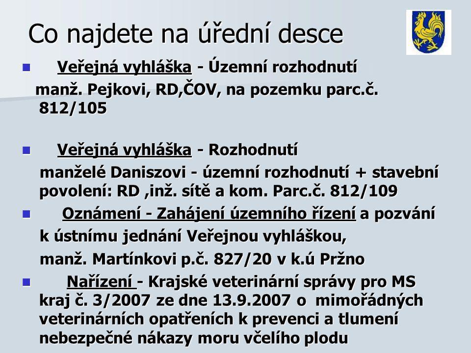 Co najdete na úřední desce Veřejná vyhláška - Územní rozhodnutí Veřejná vyhláška - Územní rozhodnutí manž.