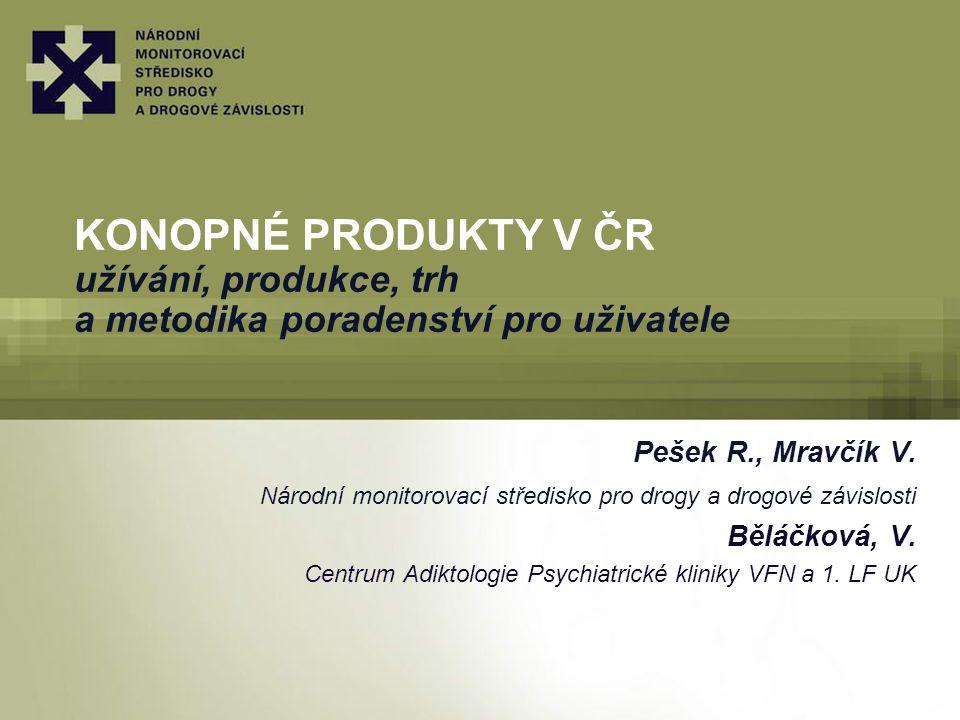 KONOPNÉ PRODUKTY V ČR užívání, produkce, trh a metodika poradenství pro uživatele Pešek R., Mravčík V.