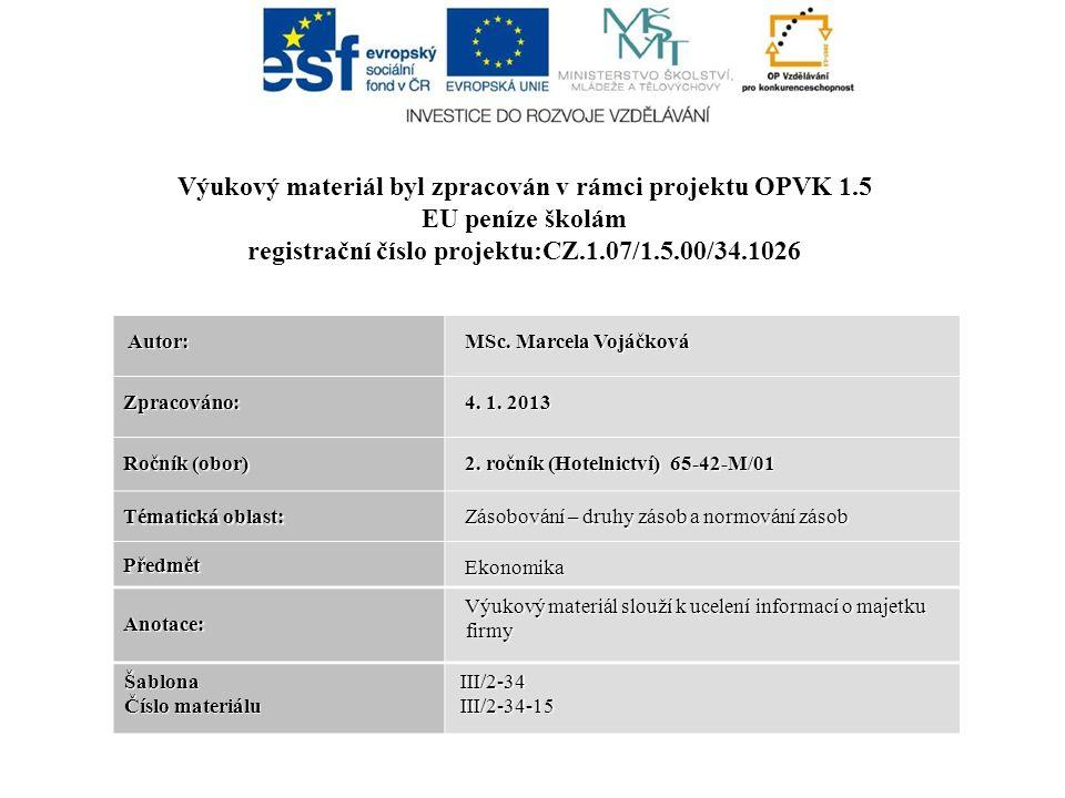 Autor: Autor: MSc. Marcela Vojáčková MSc. Marcela Vojáčková Zpracováno: 4.