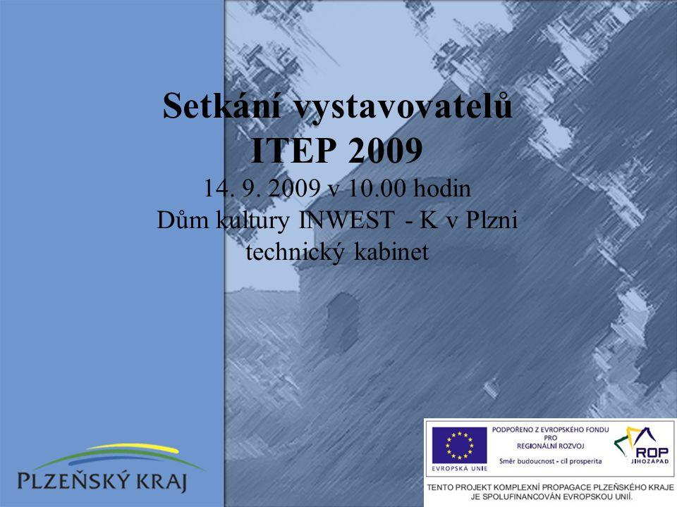 Dům kultury INWEST - K v Plzni Veletrh cestovního ruchu Plzeňského kraje ITEP 2009 se uskuteční ve dnech 22.