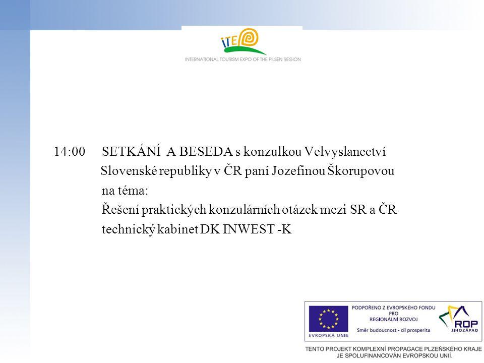 14:00SETKÁNÍ A BESEDA s konzulkou Velvyslanectví Slovenské republiky v ČR paní Jozefinou Škorupovou na téma: Řešení praktických konzulárních otázek mezi SR a ČR technický kabinet DK INWEST -K