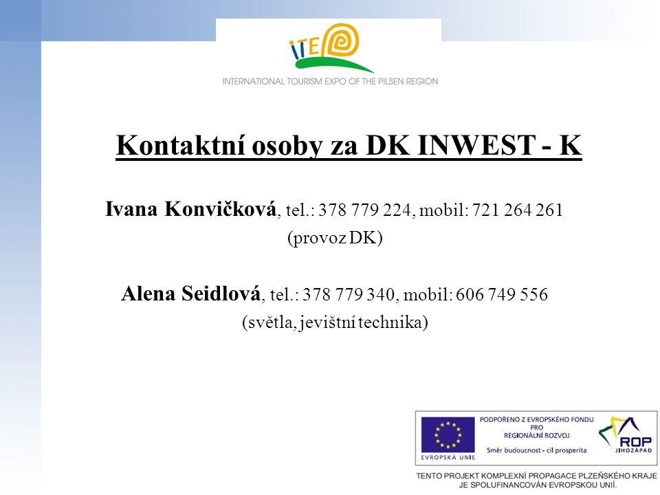 Kontaktní osoby za DK INWEST - K Ivana Konvičková, tel.: 378 779 224, mobil: 721 264 261 (provoz DK) Alena Seidlová, tel.: 378 779 340, mobil: 606 749 556 (světla, jevištní technika)