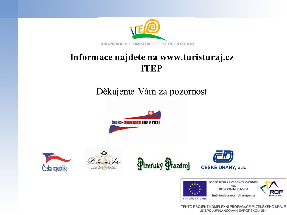 Informace najdete na www.turisturaj.cz ITEP Děkujeme Vám za pozornost