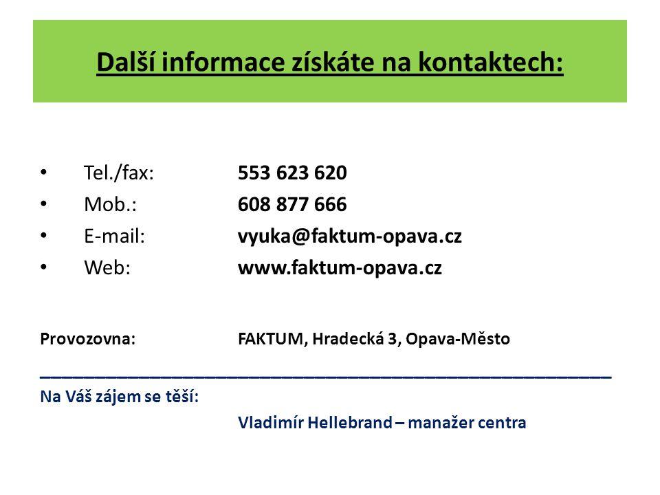Další informace získáte na kontaktech: Tel./fax: 553 623 620 Mob.:608 877 666 E-mail:vyuka@faktum-opava.cz Web:www.faktum-opava.cz Provozovna: FAKTUM,