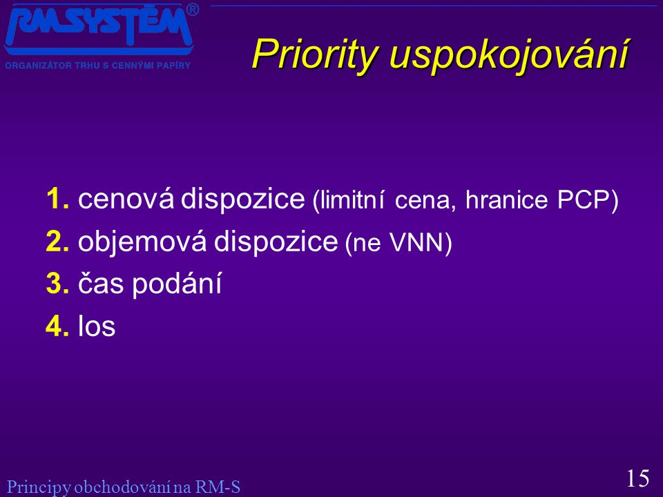 15 Priority uspokojování 1. cenová dispozice (limitní cena, hranice PCP) 2.