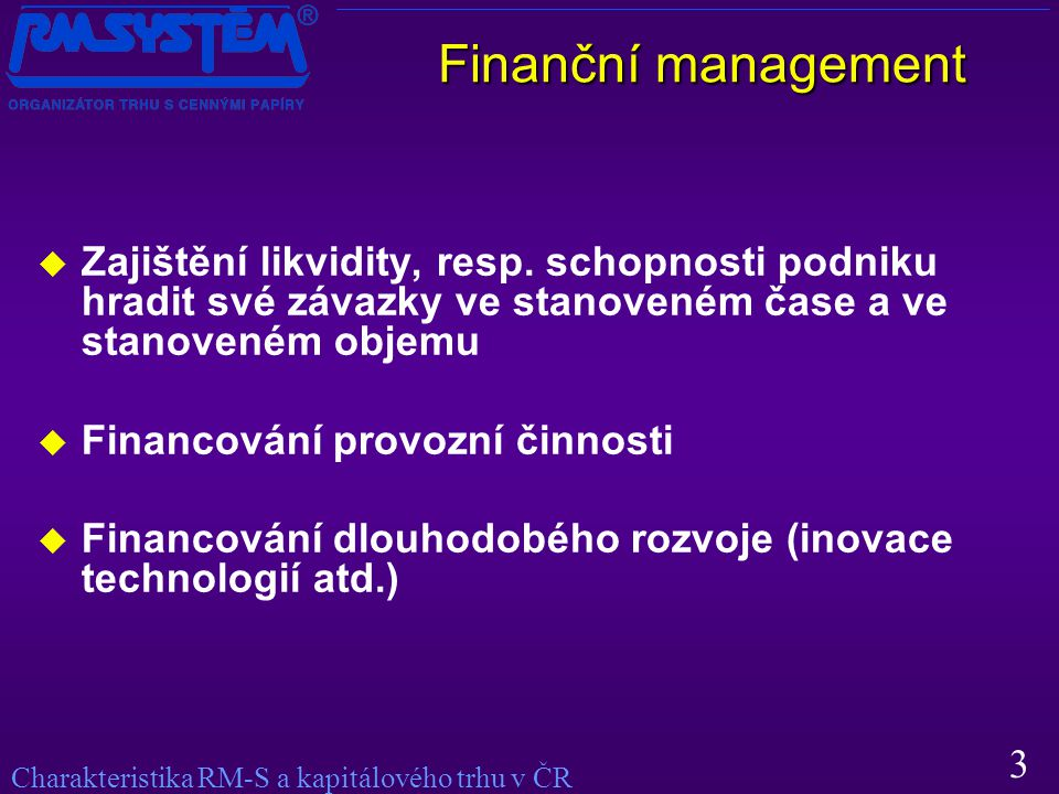 3 Finanční management  Zajištění likvidity, resp.