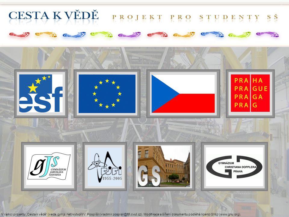 """V rámci projektu """"Cesta k vědě"""" (veda.gymjs.net) vytvořil V. Pospíšil (vladimir.pospisil@fjfi.cvut.cz). Modifikace a šíření dokumentu podléhá licenci"""