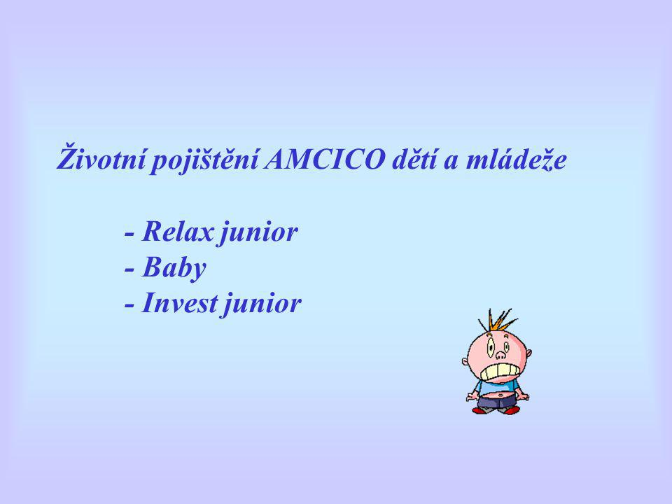 Životní pojištění AMCICO dětí a mládeže - Relax junior - Baby - Invest junior